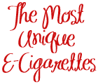 The Most Unique E-Cigarettes